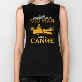 Never Underestimate an Old Man with a Canoe Biker Tank
