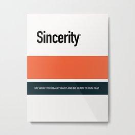SINCERITY Metal Print