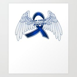 Colon Cancer Support Gifts Art Print
