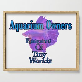 Aquarium Owners Keepers of Tiny Worlds Fish Tanks Serving Tray