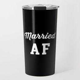 Married AF Funny Quote Travel Mug