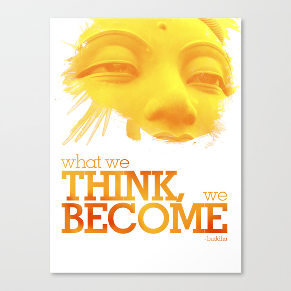 What We Think We Become Canvas Print by Champagne CNV961650