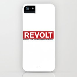 Revolt: Towards Love. Towards A New Way of Living. (Black) iPhone Case
