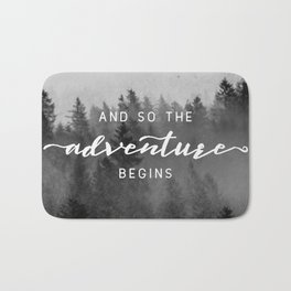 And So The Adventure Begins III Bath Mat
