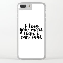 Kids Gift Nursery Wall Art I Love You More Than I Can Bear Funny Print Nursery Decor Baby Gift Clear iPhone Case