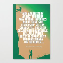 Inspirational Quotes - Motivational , Leadership - 32 Harry Truman Canvas Print