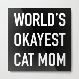World's Okayest Cat Mom White Typography Metal Print