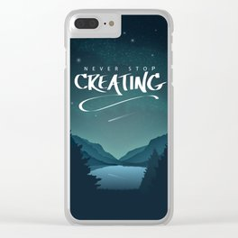 Never Stop Creating Clear iPhone Case