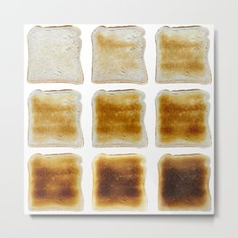 How Do You Like Your Toast Done Metal Print
