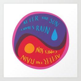 After the rain comes sun Art Print
