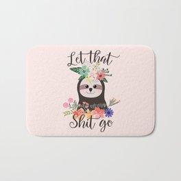 SLOTH ADVICE (pink) - LET THAT SHIT GO Bath Mat