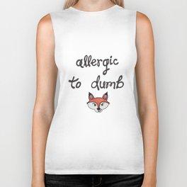 allergic to dumb fox Biker Tank