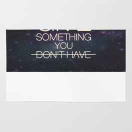 Typo graphy Quotes - you can never give something you don't have Rug