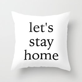 let's stay home - plain text Throw Pillow