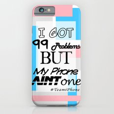 My Bubble Gum iPhone Ain't One Slim Case iPhone 6s