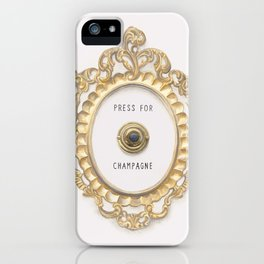 Press For Champagne iPhone Case