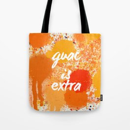 Guac is Extra Spray Paint Tote Bag