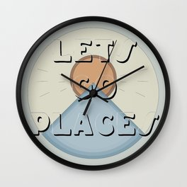 lets go places Wall Clock