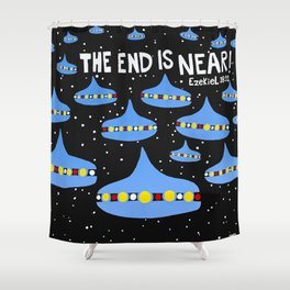 The End Is Near Shower Curtain
