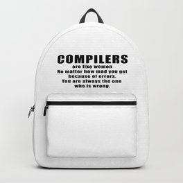 Compilers are like women Backpack