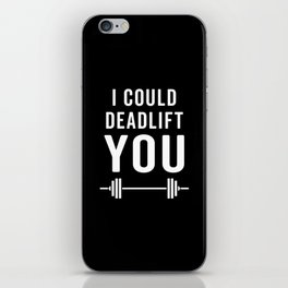 Deadlift You Gym Quote iPhone Skin