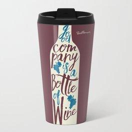 Hemingway quote on Wine and Good Company, fun inspiration & motivation, handwritten typography Travel Mug