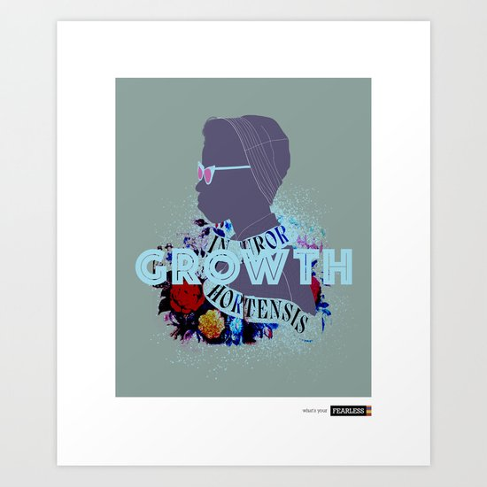 """""""Growth"""" - What's Your FEARLESS Art Print"""