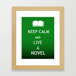 Keep Calm & Live a Novel Framed Art Print