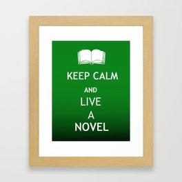 Keep Calm & Live a Novel Framed Art Print