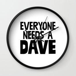 Everyone Needs A Dave Wall Clock