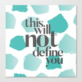 This Will Not Define You Canvas Print