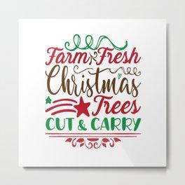 Farm Fresh Christmas Trees Cut Metal Print