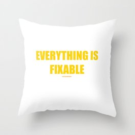 Everything is Fixable Affirmation Throw Pillow