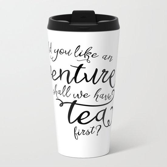 Adventure or tea Metal Travel Mug
