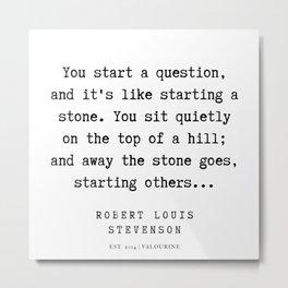 42    Robert Louis Stevenson Quotes   200113 Metal Print