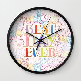 Best Day Ever + colorful dots Wall Clock