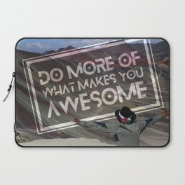 Do More Of What Makes You Awesome Laptop Sleeve