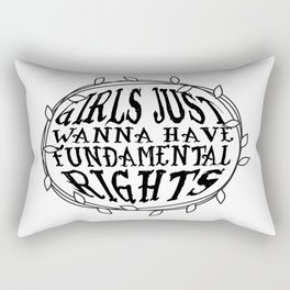 Girls Just Wanna Have Fundamental Rights Rectangular Pillow
