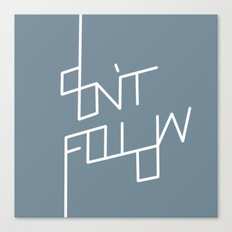 Don't Follow Canvas Print