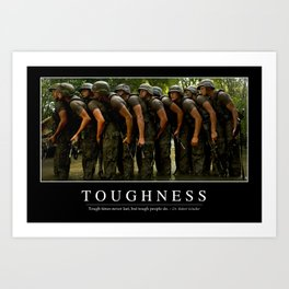 Toughness: Inspirational Quote and Motivational Poster Art Print