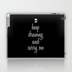 Keep drawing and carry on Laptop & iPad Skin