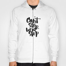 can't stop won't stop Hoody
