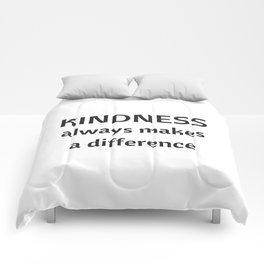 Kindness always makes a difference Comforters
