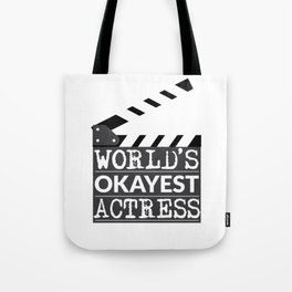 Funny Actress Gift - World's Okayest Actress  Tote Bag