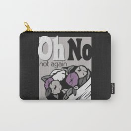 Not Again Carry-All Pouch