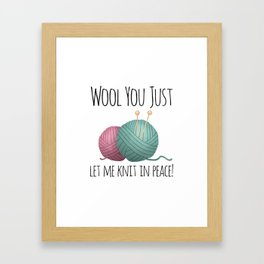 Wool You Just Let Me Knit In Peace Framed Art Print