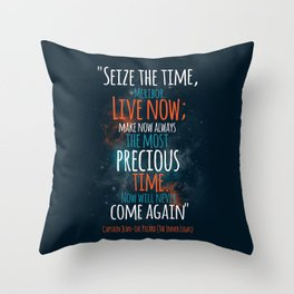 """Live now; make now always the most precious time. Now will never come again"" Captain Picard Throw Pillow"