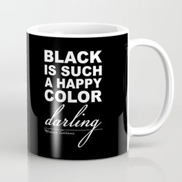 Black is such a happy color darling - Morticia Addams Coffee Mug
