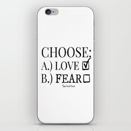 Choose Love Over Fear iPhone Skin