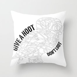 GIVE A HOOT, DON'T LOOT! Throw Pillow